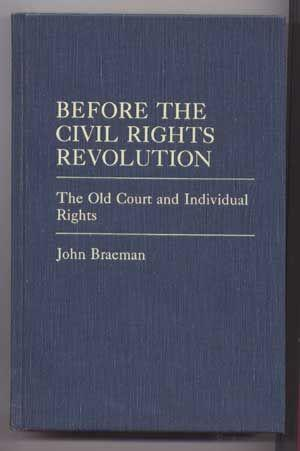 Before the Civil Rights Revolution : The Old Courts and Individual Rights (41) (Contributions in ...