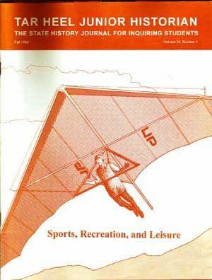 Tar Heel Junior Historian: The State History Journal for Inquiring Students, Fall 1994; Sports, R...