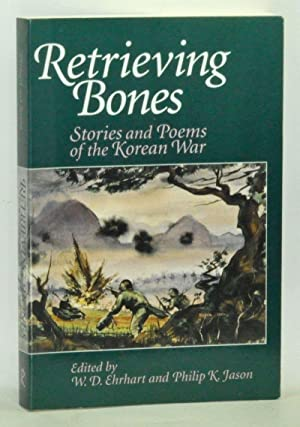 Retrieving Bones: Stories and Poems of the Korean War