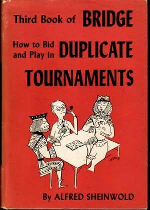Third Book of Bridge: How to Bid and Play in Duplicate Tournaments