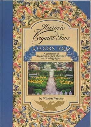 Historic Virginia Inns: A Cook's Tour (Signed By Author)