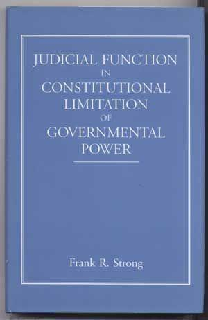 Judicial Function in Constitutional Limitation of Governmental Power