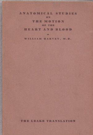 Exercitatio anatomica de motu cordis et sanguinis: Harvey, William; Leake,