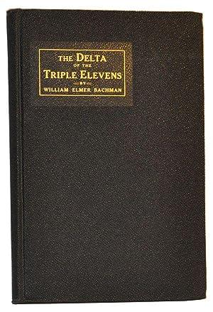 The Delta of the Triple Elevens: The: Bachman, William Elmer