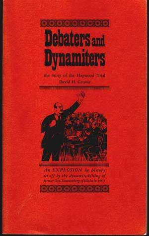 Debaters and Dynamiters: The Story of The Haywood Trial