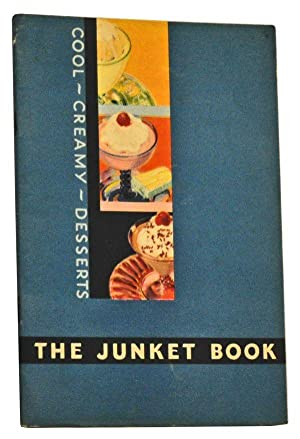 The Junket Book: Cool, Creamy Desserts: The Junket Folks
