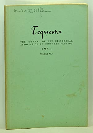 Tequesta: The Journal of the Historical Association of Southern Florida, Number 25 (1965). A Bull...