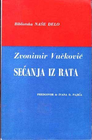 Secanja Iz Rata (Croatian language edition): Vuckovic, Zvonimir; Pajica,