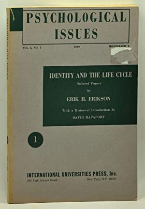 Psychological Issues: Identity and the Life Cycle; Selected Papers by Erik Erikson. Monograph 1. ...