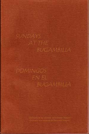 Sundays at the Bugambilia; Domingos en el Bugambilia (signed by contributing author)