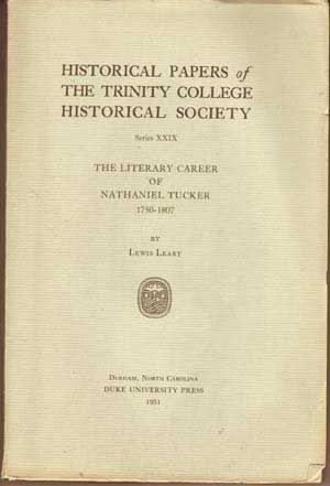The Literary Career of Nathaniel Tucker; Historical Papers of the Trinity College Historical Soci...