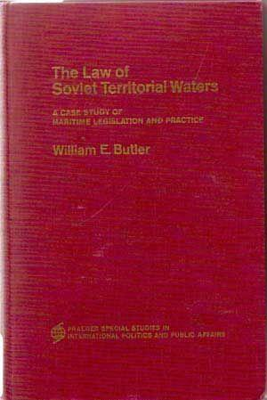 The law of Soviet territorial waters: A case study of maritime legislation and practice