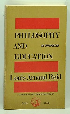 Philosophy and Education: An Introduction: Reid, Louis Arnaud
