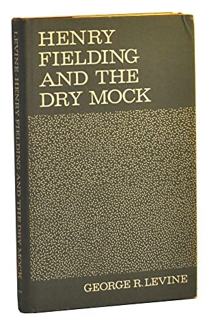 Henry Fielding and the Dry Mock: A Study of the Techniques of Irony in His Early Works