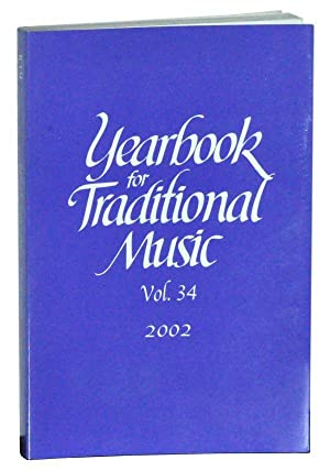 Yearbook for Traditional Music, Vol. 34 (2002): Araujo, Samuel (ed.);