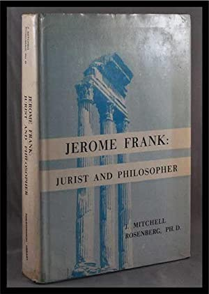 Jerome Frank: Jurist and Philosopher