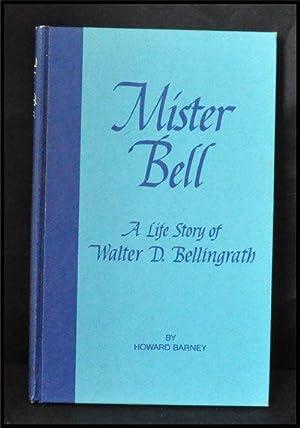 Mister Bell: a Life Story of Walter: Barney, Howard