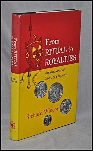 From Ritual to Royalties: an Anatomy of Literary Property