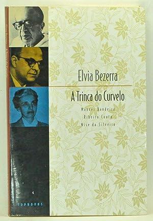 A Trinca do Curvelo: Manuel Bandeira, Ribeiro: Bezerra, Elvia