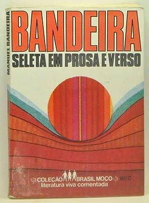 Seleta em Prosa e Verso: Bandeira, Manuel; Mraes,