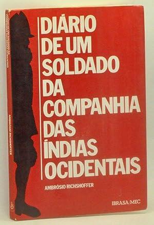 Diário de um Soldado da Companhia das: Richshoffer, Ambrósio; Carvalho,