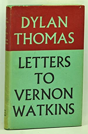 Letters to Vernon Watkins: Thomas, Dylan
