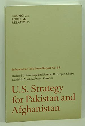 U.S. Strategy for Pakistan and Afghanistan: Independent Task Force Report No. 65