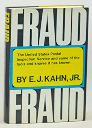 Fraud: The United States Postal Inspection Service and Some of the Fools and Knaves It has Known