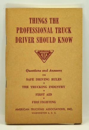 Things the Professional Truck Driver Should Know.: American Trucking Associations