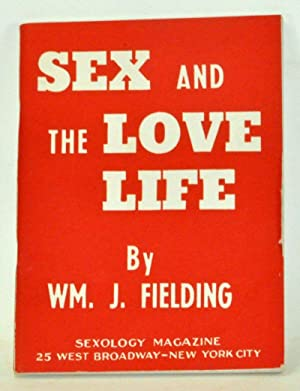 Sex and the Love Life: Fielding, William J.;