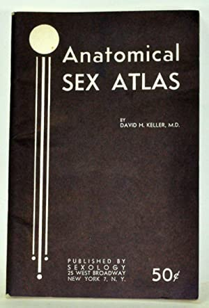 Anatomical Sex Atlas: Keller, David H.
