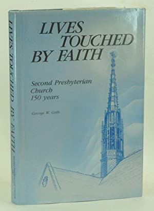 Lives Touched by Faith: Second Presbyterian Church 150 Years