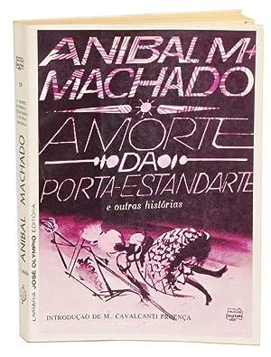 A Morte da Porta-Estandarte e Outras Histórias: Machado, Aníbal M.;