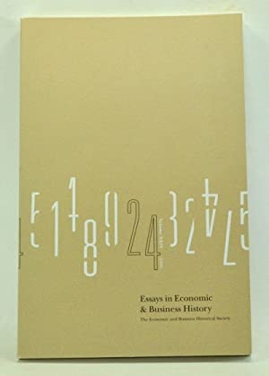 Essays in Economic and Business History, Volume 24 (2006): Refereed Paper, Thirtieth Annual Meeti...