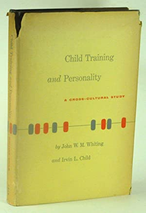 Child Training and Personality: A Cross-Cultural Study