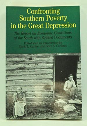 Confronting Southern Poverty in the Great Depression: The Report on Economic Conditions of the So...
