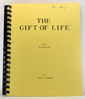 The Gift of Life: A Play in Three Acts