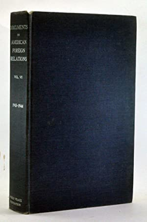 Documents on American Foreign Relations, Volume VI (July 1943-June 1944)