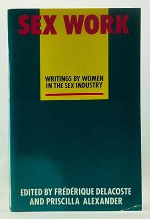 Sex Work: Writings by Women in the: Delacoste, Frederique (ed.);