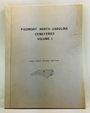 Piedmont North Carolina Cemeteries, Volume I. Cane Creek Friends Meeting Cemetery Records
