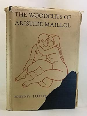 The Woodcuts of Aristide Maillol. A Complete: Rewald, John (ed.)