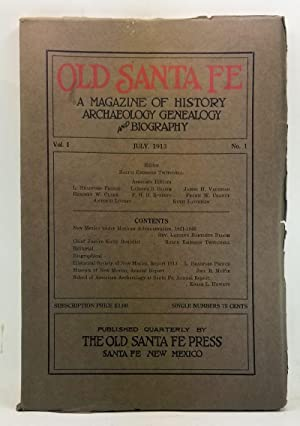 Old Santa Fe: A Magazine of History, Archaeology, Genealogy, and Biography, Volume 1, Number 1 (J...