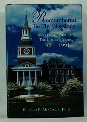 Remembered Be Thy Blessings: High Point University, the College Years, 1924-1991
