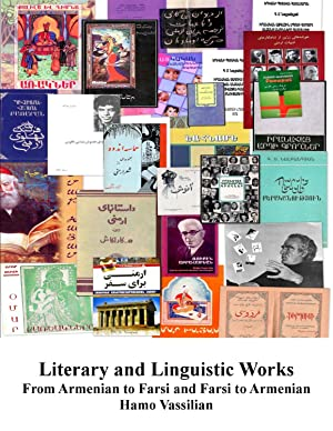 Literary and Linguistic Works From Armenian to Farsi and Farsi to Armenian: A Comprehensive Annot...