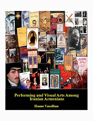 Performing and Visual Arts among Iranian Armenians: A Comprehensive Annotated and Pictorial Bibli...