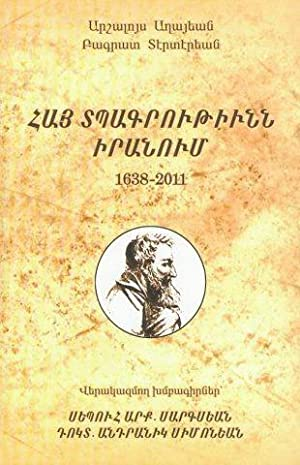 Hye Debagroutune Iranoum: Armenian Books Published in Iran 1638-2012