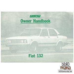 FIAT 132 Owner Handbook: Fiat
