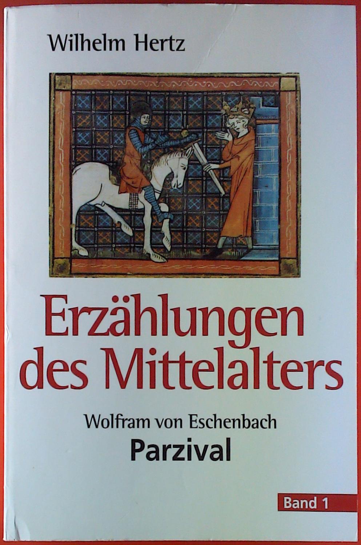 Erzählungen des Mittelalters. Wolfram von Eschenbach Parzival,: Wilhelm Hertz