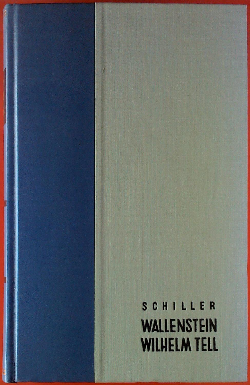 Dramen: Wallenstein - Wilhelm Tell, INHALT: Wallensteins: Friedrich von Schiller