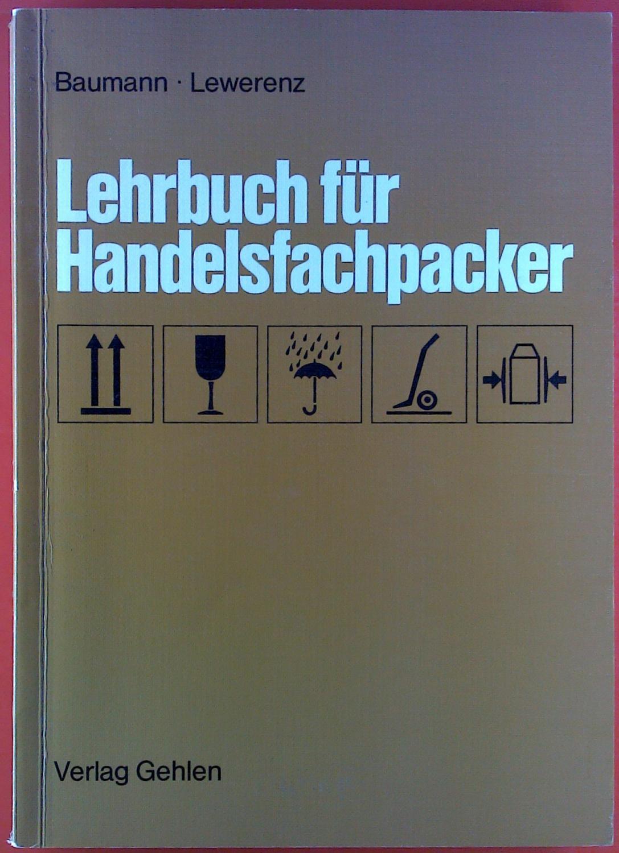 Lehrbuch für Handelsfachpacker.: Gerd Baumann, Wolfgang